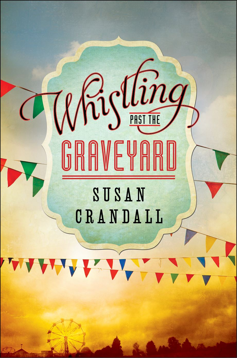 Whistling Past the Graveyard ~ Crandall